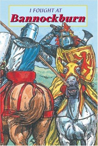 I Fought at Bannockburn By David Ross