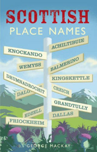 Scottish Place Names By George MacKay