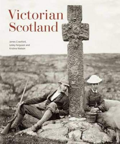 Victorian Scotland By James Crawford