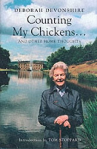 Counting My Chickens: And Other Home Thoughts by Deborah Devonshire