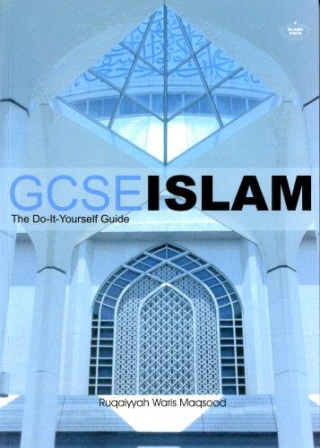 G.C.S.E. Islam the Do-it Yourself Guide By Ruqaiyyah Waris Maqsood