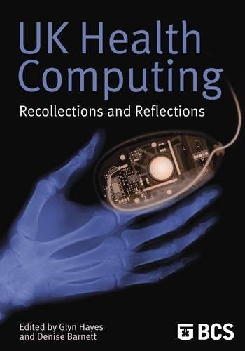 UK Health Computing: Recollections and Reflections by Glyn M. Hayes