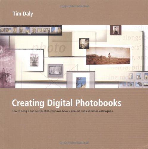 Creating Digital Photobooks By Tim Daly