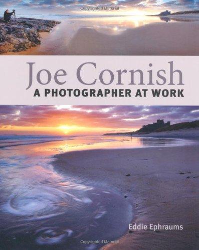 A Photographer at Work By Joe Cornish