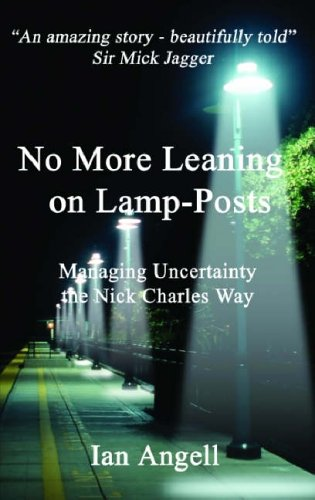 No More Leaning on Lamp-posts: Managing Uncertainty the Nick Charles Way by Ian O. Angell