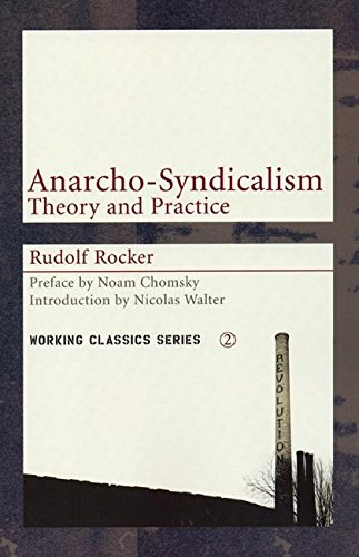 Anarcho-syndicalism: Theory and Practice (Working Classics): Theory and Practise By Rudolf Rocker
