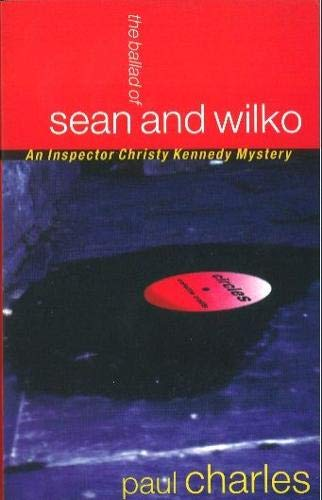 The Ballad of Sean and Wilko By Paul Charles
