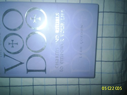 VOO DOO VOODOO CHARMS AND RITUALS TO EMPOWER YOUR LIFE by LEAH GORDON Book The