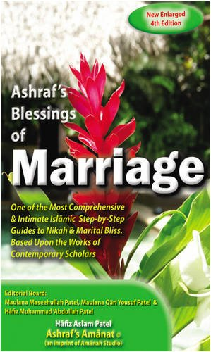 Ashraf's Blessings of Marriage: Based Upon the Teachings of Shaykh Ashraf' Ali Thaanwi Et Al. by Aslam Patel