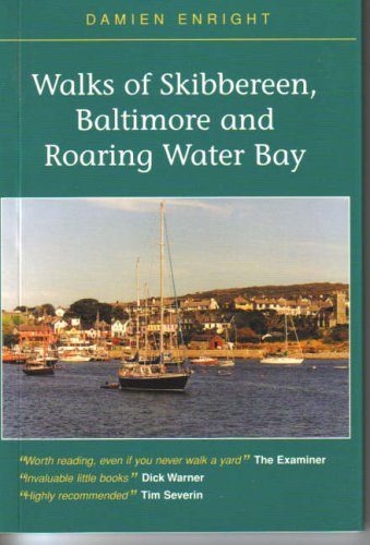 Walks of Skibbereen, Baltimore and Roaring Water Bay By Damien Enright