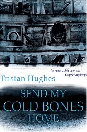 Send My Cold Bones Home By T. Hughes