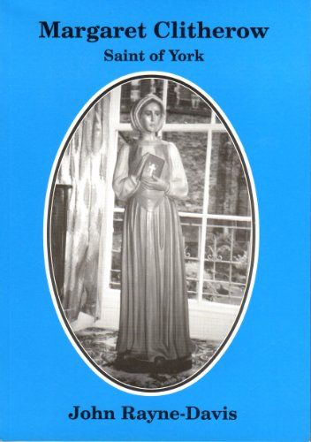 Margaret Clitherow of York By John Rayne-Davis