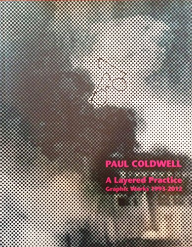 Paul-Coldwell-A-Lagenlook-Praxis-Graphic-Works-1993-2012-von-Coldwell-Paul-der