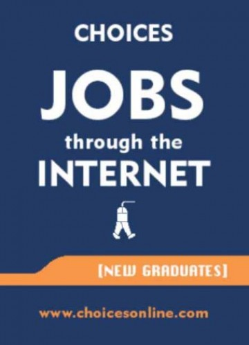 Choices Jobs Through the Internet By Andrew Stead