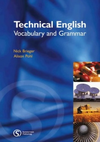 Technical English: Vocabulary and Grammar By Alison Pohl