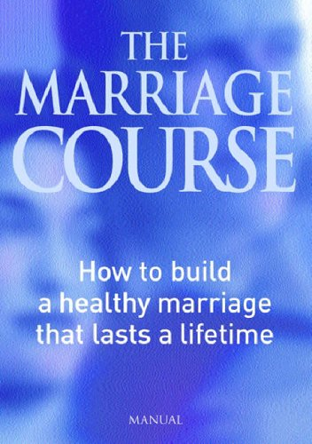 The Marriage Course Manual