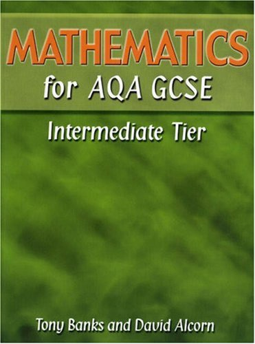 Mathematics for AQA GCSE Student Support Book IntermediateTier By Tony Banks