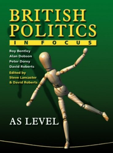 British Politics in Focus: AS Level by Michael Haralambos