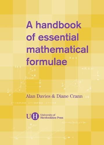Handbook of Essential Mathematical Formulae By Alan Davies