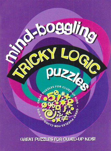 Mind Boggling Tricky Logic Puzzles for Kids By Lucy Dear