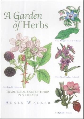 A Garden of Herbs By Agnes Walker