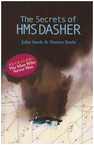 The Secrets of HMS Dasher By J Steele