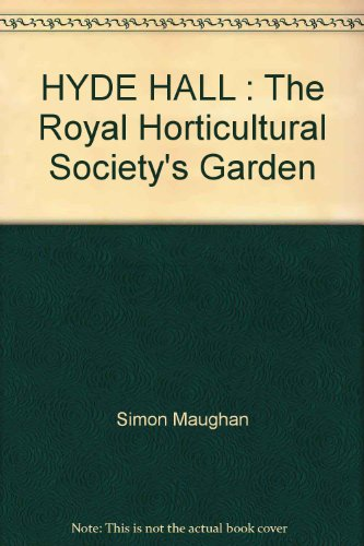 HYDE HALL : The Royal Horticultural Society's Garden By Simon Maughan