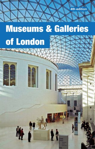 Museums and Galleries of London By Abigail Willis