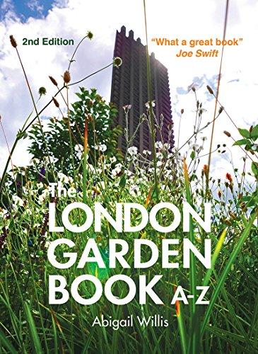 The London Garden Book A-Z By Abigail Willis