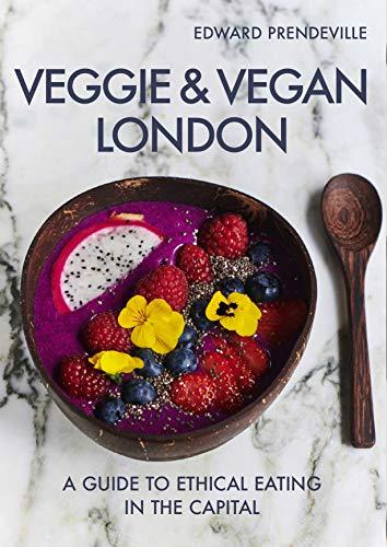 Veggie & Vegan London By Edward Prendeville