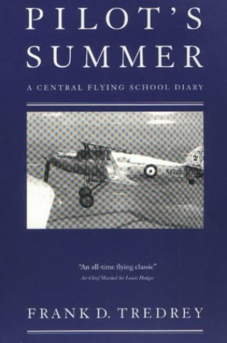Pilot's Summer: A Central Flying School Diary by F.D. Tredrey