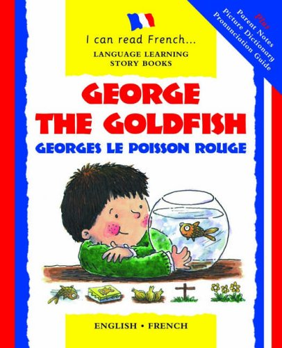George the Goldfish/Georges Le Poisson Rouge By Lone Morton