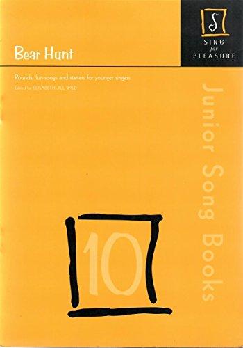 Sing For Pleasure, Junior Song Books, Bear Hunt, 10 By Elisabeth Jill Wild