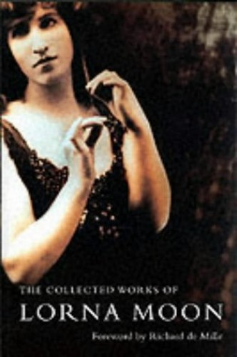 The Collected Lorna Moon By Lorna Moon
