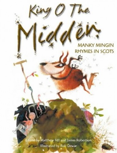 King o the Midden: Manky Mingin Rhymes in Scots by Bob Dewar