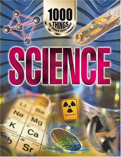 1000 Things You Should Know About Science By John Farndon