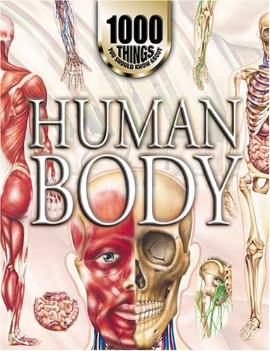 1000 Things You Should Know About The Human Body By