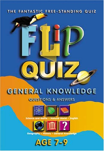 Flip Quiz: General Knowledge: Age 7-9 Years by John Paton