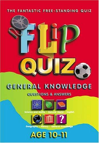 Flip Quiz: Age 10-11 Years: General Knowledge (General knowlege) By John Paton