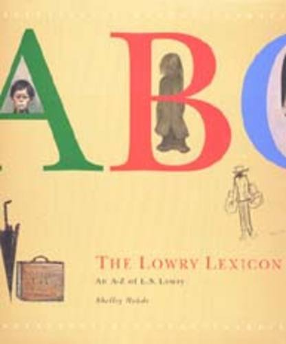 The Lowry Lexicon: An A-Z of L.S.Lowry By Shelley Rohde