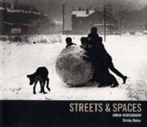 Streets and Spaces By Shirley Baker