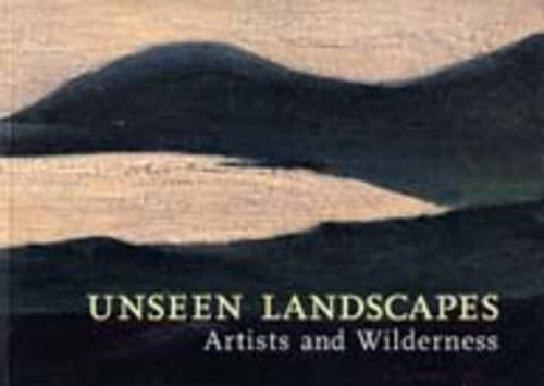 Unseen Landscapes: Artists and Wilderness By The Lowry Centre