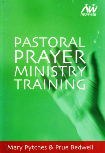 Pastoral Prayer Ministry Training By Mary Pytches