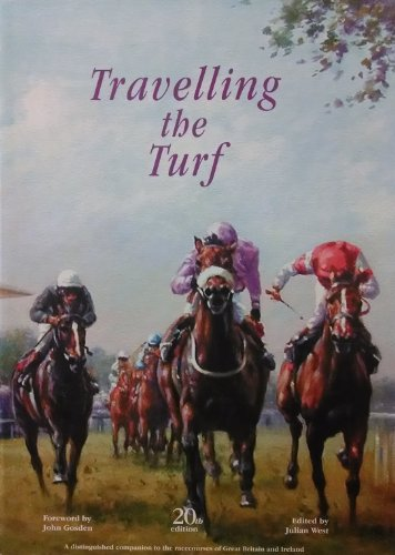 Travelling the Turf 2005 By Julian West