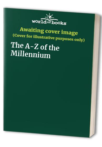The A-Z of the Millennium By Neil Armstrong