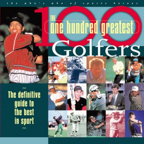 100 Greatest Golfers By Peter Cossins