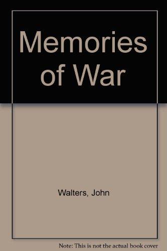 Memories of War By John Walters