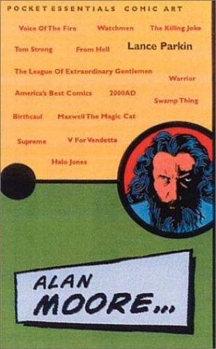 Alan Moore (Pocket Essentials: Comics) By Lance Parkin