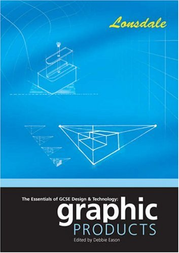 The Essentials of G.C.S.E. Design and Technology By Volume editor Debbie Eason
