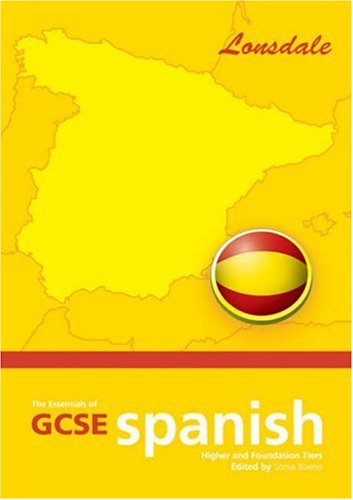 The Essentials of G.C.S.E. Spanish By Sonia Bueno
